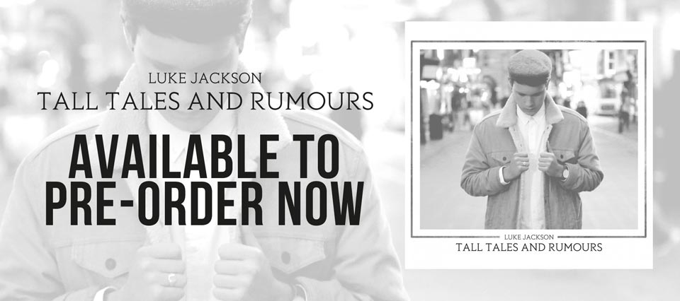 Luke's new album Tall Tales and Rumours is available for pre-order now