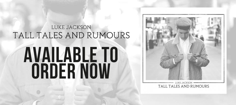 Luke's new album Tall Tales and Rumours is available for order now